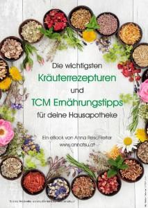eBook Die wichtigsten Kräuterrezepturen und TCM Ernährungstipps für deine Hausapotheke - TCM Ernährungsberatung - Shiatsu - Anna Reschreiter