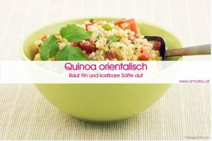 3 Wochen Durchstarter Kurs - TCM Ernährung geht ganz EINFACH - Rezept Quinoa orientalisch - TCM Ernährungsberatung - Shiatsu - Anna Reschreiter