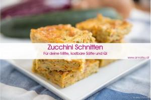 3 Wochen Durchstarter Kurs - TCM Ernährung geht ganz EINFACH - Rezept Zucchini Schnitten - TCM Ernährungsberatung - Shiatsu - Anna Reschreiter