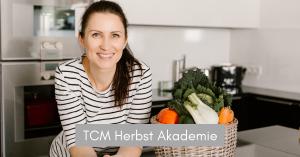 TCM Herbst Akademie TCM Ernährung - 5 Elemente Küche - TCM Ernährungsberatung Wien - Anna Reschreiter Events
