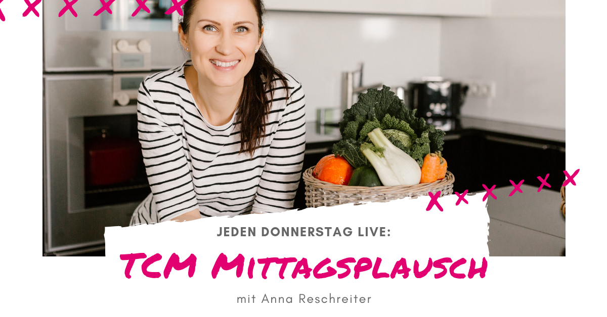 TCM Mittagsplausch fb Ad - TCM Ernährung - 5 Elemente Küche - TCM Ernährungsberatung Wien - Anna Reschreiter