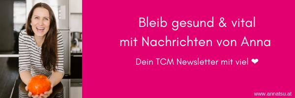 TCM Post - Newsletter - TCM Ernährung - 5 Elemente - annatsu - Anna Reschreiter