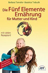 Die Fünf Elemente für Mutter und Kind - Buchempfehlung Anna Reschreiter - annatsu