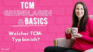 Welcher TCM-Typ bist du? - Konstitutionstyp der TCM - Traditionelle Chinesische Medizin - Grundlagen TCM - Basics TCM - 5 Elemente - Fünf Elemente - TCM Ernährung - Ernährungsumstellung - Anna Reschreiter - annatsu