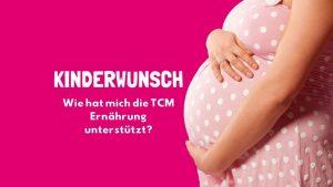 Kinderwunsch - Kinderwunschzeit - Fruchtbarkeit - TCM Ernährung - 5 Elemente - Yin und Yang - Ernährungsumstellung - Anna Reschreiter - annatsu