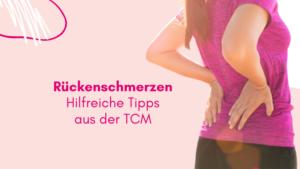 Rückenschmerzen aus Sicht der TCM - Tipps gegen Rückenschmerzen - TCM Ernährung - 5 Elemente Küche - Traditionell Chinesische Medizin - Anna Reschreiter - TCM Ernährungsexpertin - annatsu