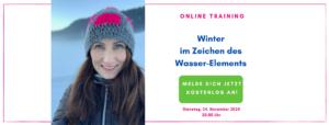 Online Training Winter im Zeichen des Wasser-Elements - vertreibe den Winterblues - stärke deine Nieren-Energie - Immunsystem stärken - Ernährungsumstellung - TCM Ernährungsexpertin - Anna Reschreiter - annatsu