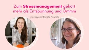 Zum Stessmanagement gehört mehr als Entspannung und Ommm - Interview mit Renate Neuhold - Stressbewältigung - Resilienz - Yin-Mangel - Burnout - TCM Ernährung - 5 Elemente Küche - Ernährungsumstellung - TCM Ernährungsexpertin - Anna Reschreiter - annatsu