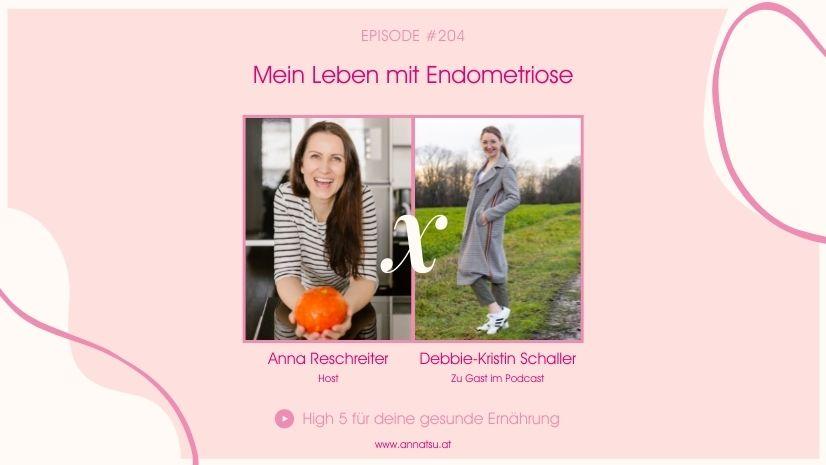 Mein Leben mit Endometriose - Mutmachendes Interview - Debbie-Kristin Schaller - Endometriose - Diagnose - Krankheit - Chronische Erkrankung - Menstruation - Regel - Gebärmutter - Gebärmutterschleimhaut - Beschwerden - Regelbeschwerden - Krämpfe - Übelkeit - Ernährungsberatung - Traditionelle Chinesische Medizin - Grundlagen TCM - Basics TCM - 5 Elemente - Fünf Elemente - TCM Ernährung - Ernährungsumstellung - Anna Reschreiter - annatsu